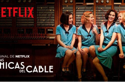 Las Chicas Del Cable : une série qui se bonifie avec le temps